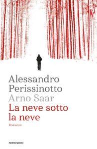 la neve sotto la neve Alessandro Perissinotto