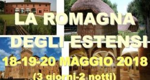 """""""La Romagna degli Estensi"""", gita Pro Natura e S.O.M.S """"Francesco Bussone"""""""