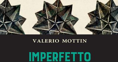 Valerio Mottin Imperfetto