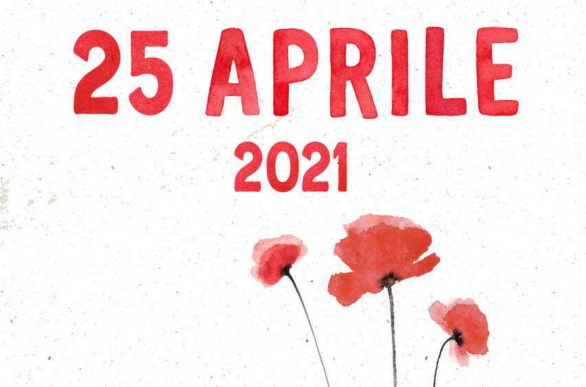 Buon 25 aprile 2021, nel segno di Libertà, Diritti e Democrazia